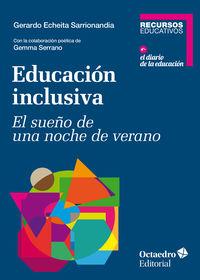 Educacion Inclusiva - El Sueño De Una Noche De Verano - Gerardo Echeita Sarrionandia