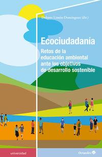 Ecociudadania - Retos De La Educacion Ambiental Ante Los Objetivos De Desarrollo Sostenible - Dolores Limon Dominguez