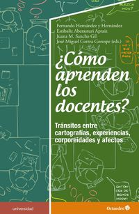 ¿COMO APRENDEN LOS DOCENTES? - TRANSITOS ENTRE CARTOGRAFIAS, EXPERIENCIAS, CORPOREIDADES Y AFECTOS