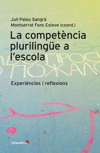 La competencia plurilingue a l'escola - Juli Palou Sangra / Montserrat Fons Esteve