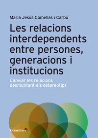 RELACIONS INTERDEPENDENTS ENTRE PERSONES, GENERACIONS I INSTITUCIONS, LES - CANVIAR LES RELACIONS DESMUNTANT ELS ESTEREOTIPS
