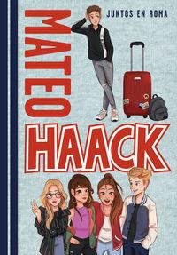 Crazy Haacks - Juntos En Roma - Mateo Haack
