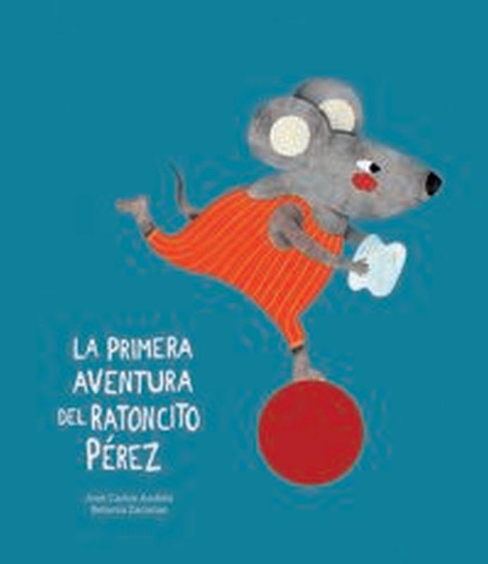 La primera aventura del ratoncito perez - Jose Carlos Andres / Zacarias Betania (il. )
