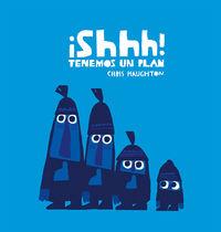 ¡shhh! Tenemos Un Plan - Chris Haughton