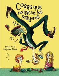 Cosas Que No Hacen Los Mayores - Davide Cali / Benjamin Chaud