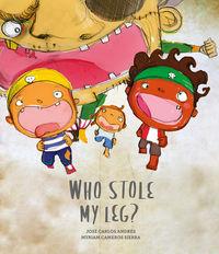 WHO STOLE MY LEG?