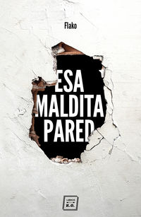 Esa Maldita Pared - Flako