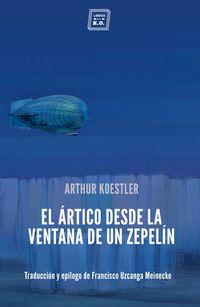 El artico desde la ventana de un zepelin - Arthur Koestler