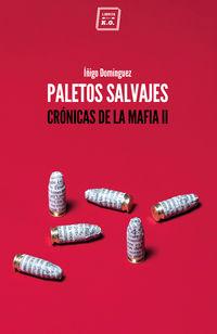 Paletos Salvajes (cronicas De La Mafia 2) - Iñigo Dominguez Gabiña