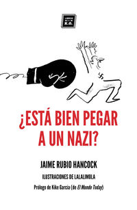 ¿esta Bien Pegar A Un Nazi? - Jaime Rubio Hancock / Lalalimola (il. )