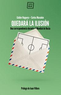 Quedara La Ilusion - Carlos Marañon / Galder Reguera