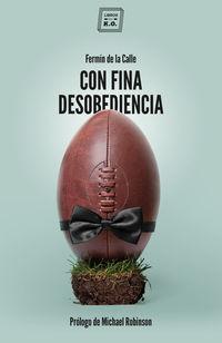 Con Fina Desobediencia - Fermin De La Calle