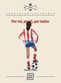 Por Mi, Por Ti, Por Todos - Monica Crespo