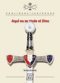Aqui No Se Rinde Ni Dios - Sergio Amadoz
