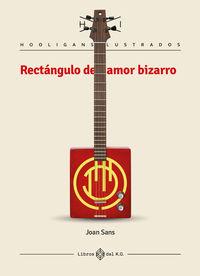 RECTANGULO DE AMOR BIZARRO