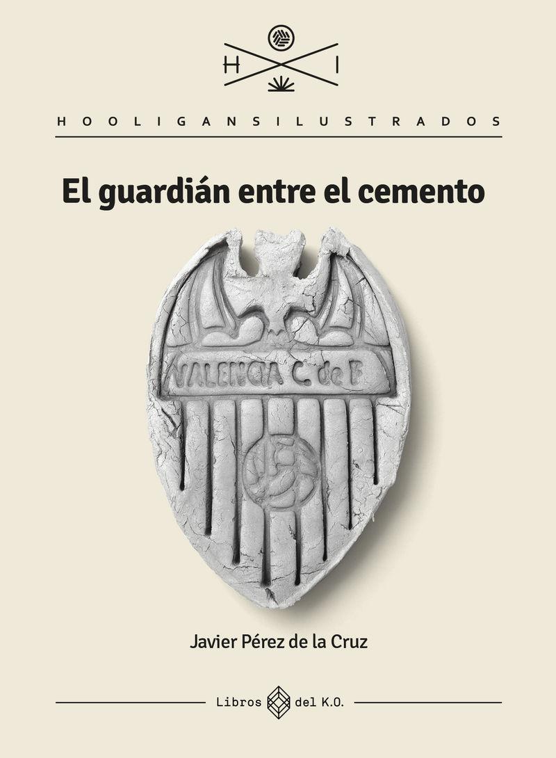 EL GUARDIAN ENTRE EL CEMENTO