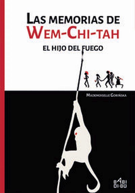 Memorias De Wem-Chi-Tah, Las - El Hijo Del Fuego - Mademoiselle Gorinska
