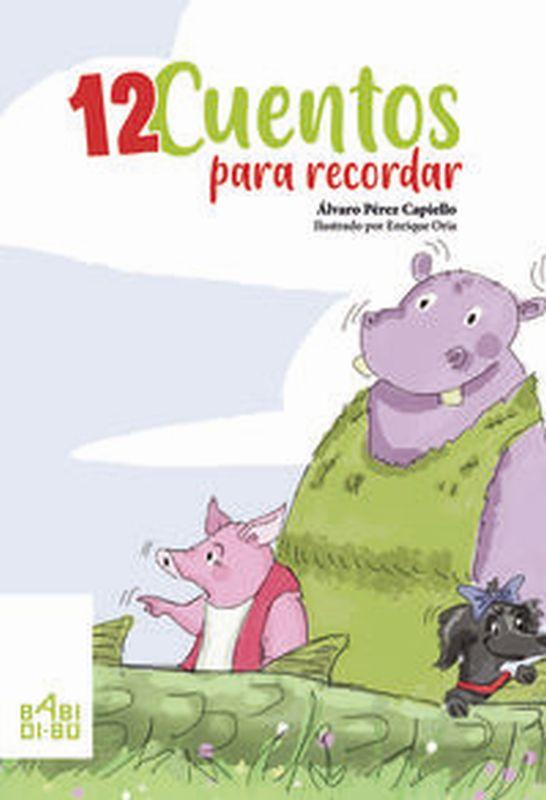 Doce Cuentos Para Recordar - Alvaro Perez Capiello