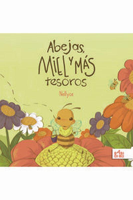 Abejas, Miel Y Mas Tesoros - Nellyce