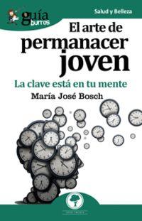 Arte De Permanecer Joven, El - La Clave Esta En Tu Mente - Maria Jose Muñiz Gomez