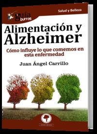 Alimentacion Y Alzheimer - Juan Angel Carrillo