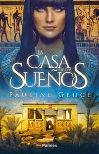 La casa de los sueños - Pauline Gedge