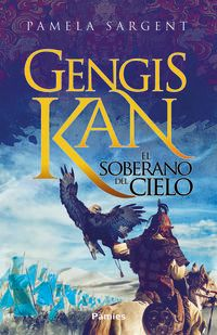 Gengis Kan - El Soberano Del Cielo - Pamela Sargent