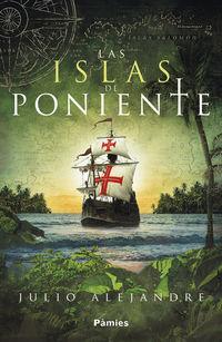 Islas De Poniente, Las - Julio Alejandre Calviño