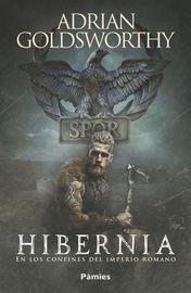 Hibernia - En Los Confines Del Imperio Romano - Adrian Goldsworthy