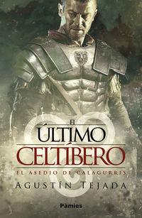 El ultimo celtibero - Agustin Tejada Navas
