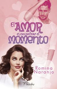 El amor es encontrar el momento - Romina Naranjo