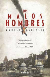 Los malos hombres - Daniel Palencia