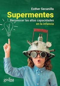 Supermentes - Reconocer Las Altas Capacidades En La Infancia - Esther Secanilla