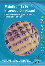 ESTETICA DE LA INTERACCION VISUAL - LA IMAGEN-AVATAR Y PERFORMANCE EN LAS REDES SOCIALES