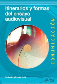 Itinerarios Y Formas Del Ensayo Audiovisual - Norberto Minguez (ed. )