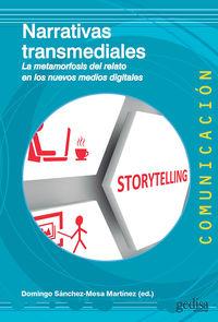 Narrativas Transmediales - La Metamorfosis Del Relato En Los Nuevos Medios Digitales - Domingo Sanchez-Mesa (ed. )