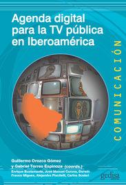 Agenda Digital Para La Tv Publica En Iberoamerica - Guillermo Orozco Gomez (coord. ) / Gabriel Torres Espinoza (coord. )