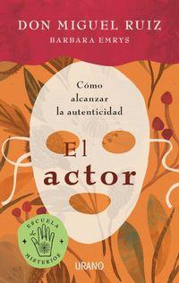 ACTOR, EL - COMO ALCANZAR LA AUTENTICIDAD