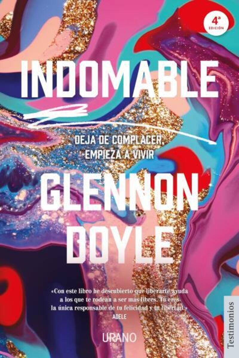 indomable - deja de complacer, empieza a vivir - Glennon Doyle Melton