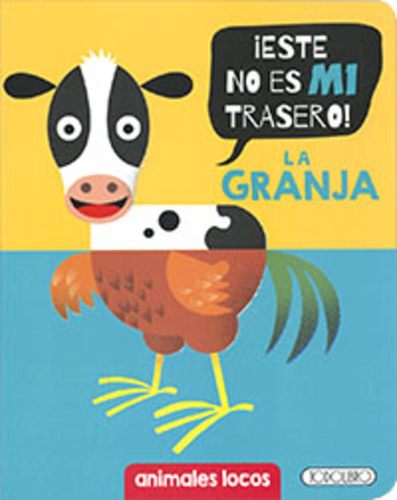 GRANJA, LA - ¡ESTE NO ES MI TRASERO!