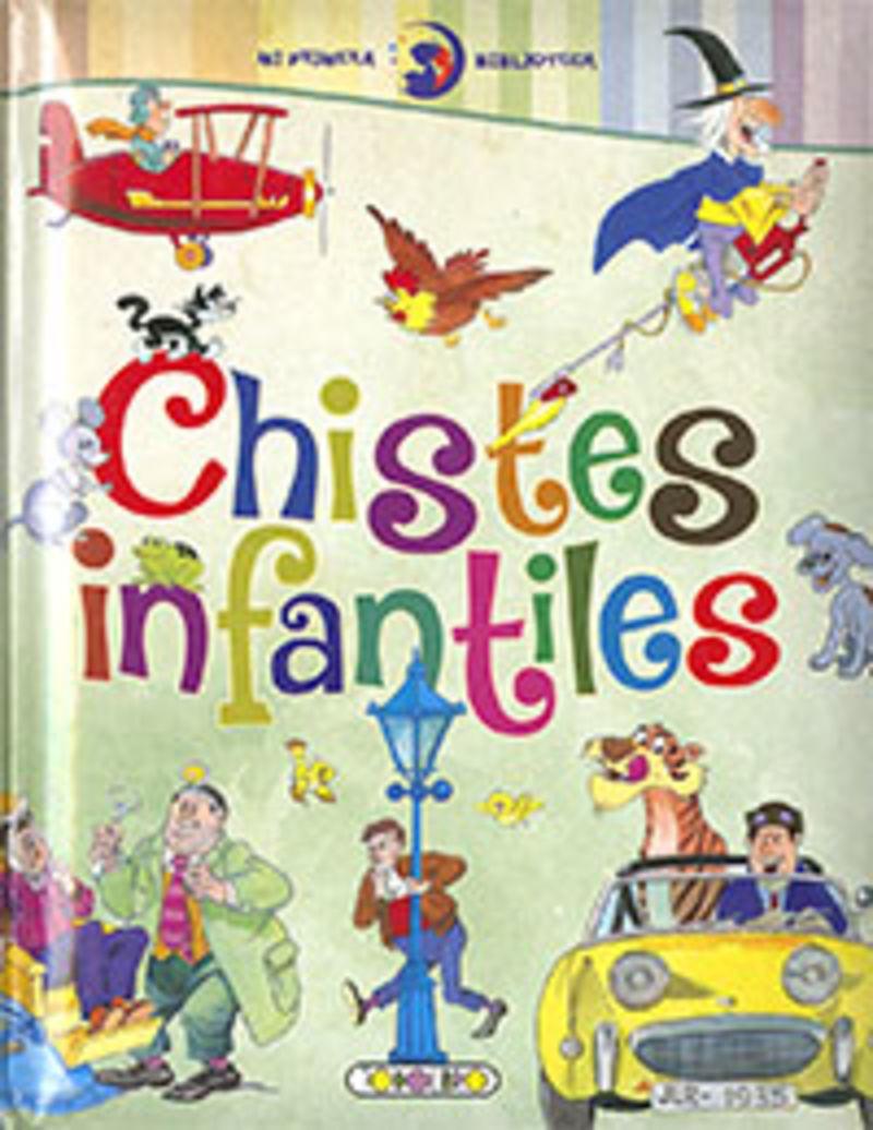 CHISTES INFANTILES - MI PRIMERA BIBLIOTECA