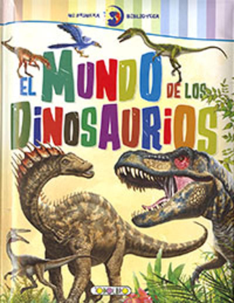 MUNDO DE LOS DINOSAURIOS, EL - MI PRIMERA BIBLIOTECA
