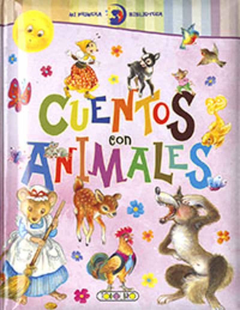 CUENTOS CON ANIMALES - MI PRIMERA BIBLIOTECA