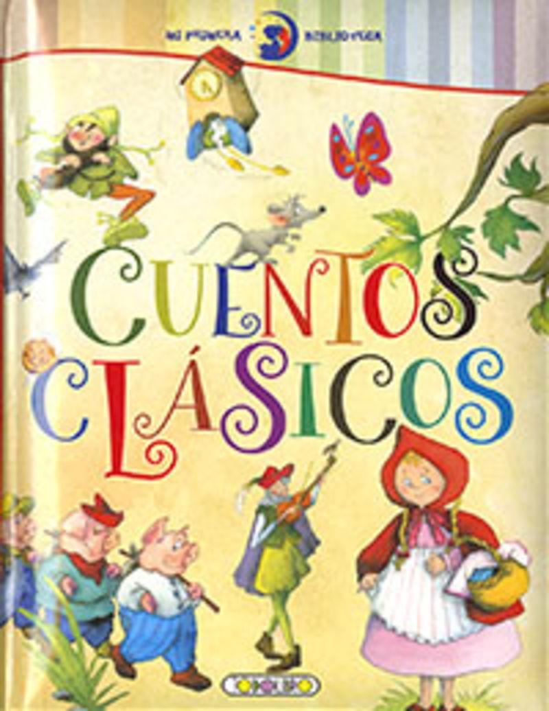 CUENTOS CLASICOS - MI PRIMERA BIBLIOTECA
