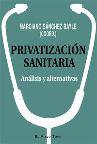 PRIVATIZACION SANITARIA - ANALISIS Y ALTERNATIVAS