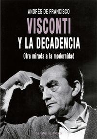 VISCONTI Y LA DECADENCIA - OTRA MIRADA A LA MODERNIDAD