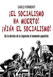 ¡EL SOCIALISMO HA MUERTO! ¡VIVA EL SOCIALISMO! - DE LA DERROTA DE LA IZQUIERDA AL MOMENTO POPULISTA