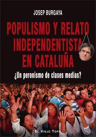 POPULISMO Y RELATO INDEPENDENTISTA EN CATALUÑA - ¿UN PERONISMO DE CLASES MEDIAS?