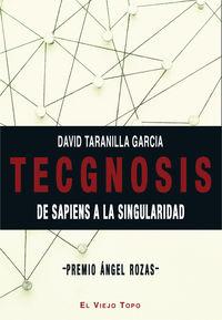 TECGNOSIS - DE SAPIENS A LA SINGULARIDAD