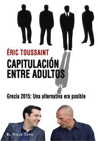 CAPITULACION ENTRE ADULTOS - GRECIA 2015: UNA ALTERNATIVA ERA POSIBLE